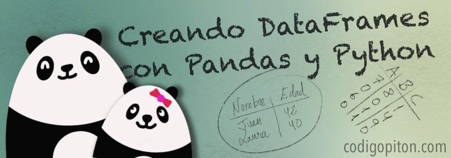 Cómo Crear un DataFrame con pandas y Python